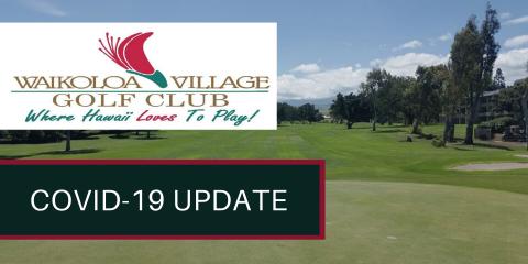 Waikoloa Village Golf Club COVID-19 Update, Waikoloa Village, Hawaii