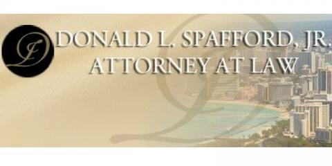 Donald L. Spafford Jr. Attorney at Law, Attorneys, Services, Honolulu, Hawaii
