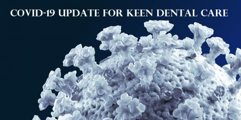 COVID-19 update for Keen Dental Care, Columbia, Missouri