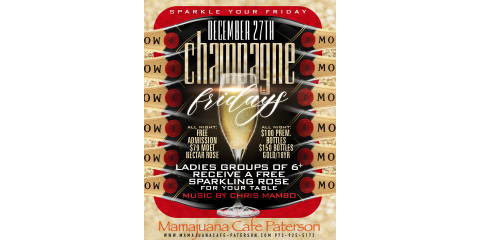 CHAMPAGNE FRIDAYS- DEC 27TH- MAMAJUANA CAFE PATERSON , Paterson, New Jersey