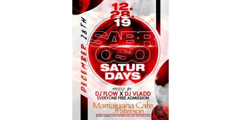 SABROSO SATURDAYS- DEC 28th- MAMAJUANA CAFE PATERSON, Paterson, New Jersey