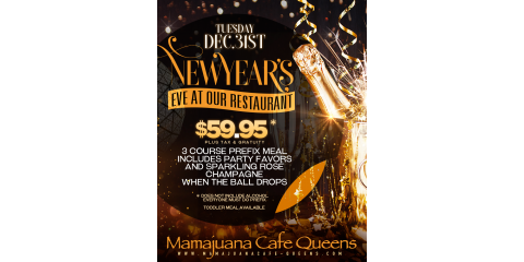 NEW YEARS DINNER-  DEC 31ST- MAMAJUANA CAFE QUEENS , New York, New York