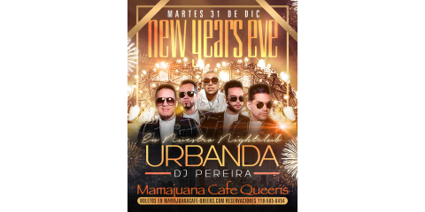 NEW YEARS EVE- URBANDA- DEC 31ST- MAMAJUANA CAFE QUEENS , New York, New York