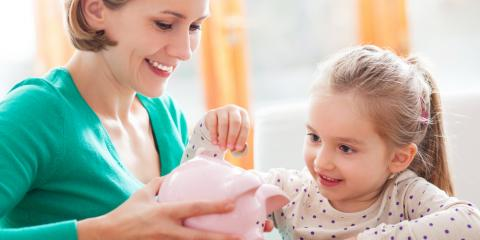 3 Crucial Banking & Money Lessons to Teach Your Child, Cookeville, Tennessee