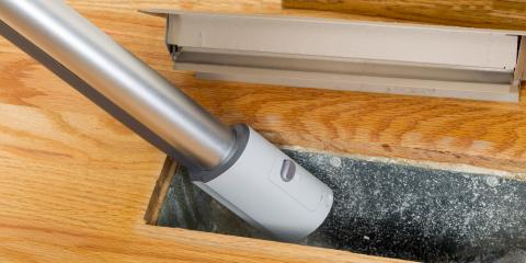 How to Tell When You Need Duct Cleaning, Grand Rapids, Wisconsin