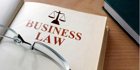 Why Having a Business Law Attorney Is Crucial, Mountain Home, Arkansas