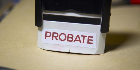 Estate Planning 101: What Happens During Probate?, Stayton, Oregon