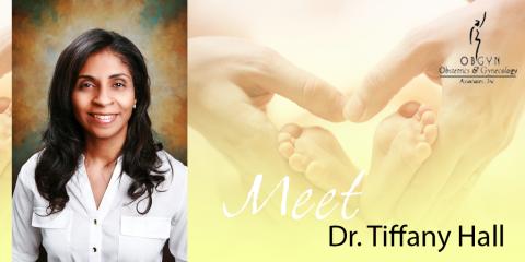 Physician Spotlight: Meet Dr. Tiffany Hall of OBGYN Associates, Fairfield, Ohio