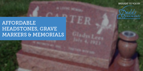 Dodds Monuments Offers Families Affordable Headstones, Grave Markers, & Memorials, Middletown, Ohio