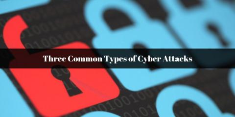 Three Common Types of Cyber Attacks  , Ambler, Pennsylvania