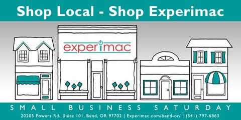 Shop Local, Shop Experimac Bend on Small Business Saturday!, Bend, Oregon