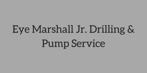 Eye Marshall Jr Drilling & Pump Service, Water Well Drilling, Services, Potosi, Missouri