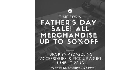 50% Off Father's Day Sale at Vedazzling Accessories!, Brooklyn, New York