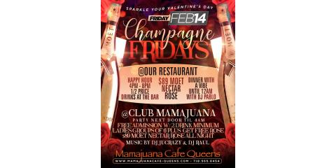 CHAMPAGNE FRIDAYS- VALENTINE'S DAY - FEB 14- MAMAJUANA CAFE QUEENS , New York, New York