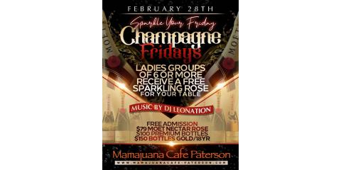 CHAMPAGNE FRIDAYS- FEB 28th- MAMAJUANA CAFE PATERSON , Paterson, New Jersey