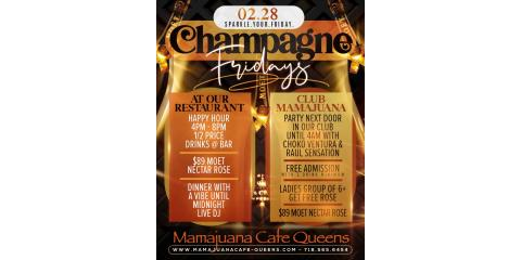 CHAMPAGNE FRIDAYS- FEB 28- MAMAJUANA CAFE QUEENS , New York, New York