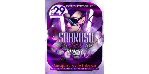 SABROSO SATURDAYS- FEB 29- MAMAJUANA CAFE PATERSON , Paterson, New Jersey