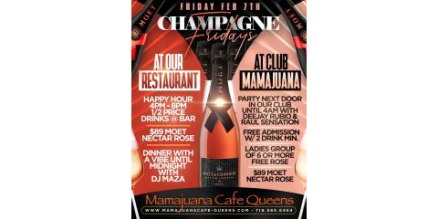 CHAMPAGNE FRIDAYS- FEB 7th- MAMAJUANA CAFE QUEENS , New York, New York