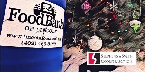 Stephens & Smith Construction Company Hosts Food Drive , Lincoln, Nebraska