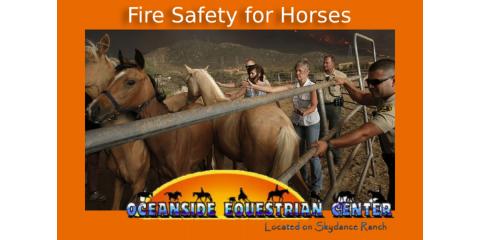 2019 Fire Safety for Horses [esp. Southern California], Oceanside-Escondido, California