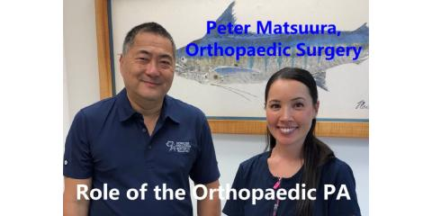 Peter Matsuura M.D.: The Orthopaedic PA, Hilo, Hawaii