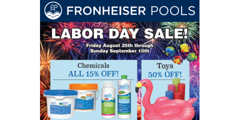 Fronheiser Pool's Labor Day Sale is Here!, Bally, Pennsylvania