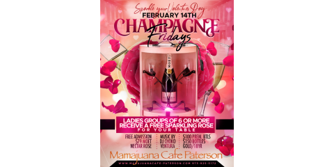 CHAMPAGNE FRIDAYS- FEB 14th- MAMAJUANA CAFE PATERSON, Paterson, New Jersey