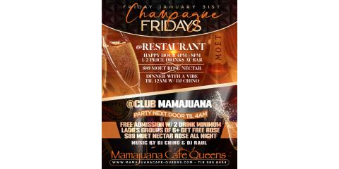 CHAMPAGNE FRIDAYS- JANUARY 31ST - MAMAJUANA CAFE QUEENS , New York, New York