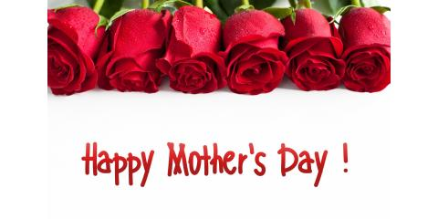 Happy Mother's Day.....open for a special treat!, North Hempstead, New York