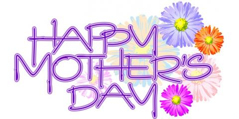 Happy Mother's Day!!  We hope you all have an extra special day!!, Forked River, New Jersey