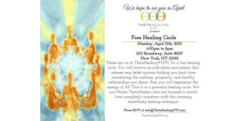Free Healing Circle at ThetaHealing®NYC​ - Monday, April 13, 2015 6:30pm - 8:00pm, Manhattan, New York