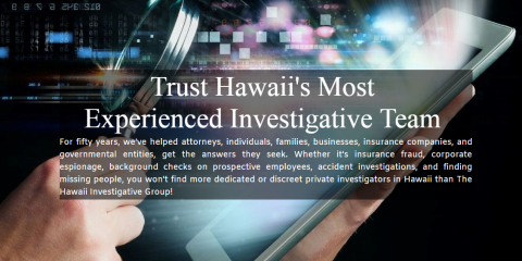 The Hawaii Investigative Group , Asset & Financial Investigations, Services, Honolulu, Hawaii