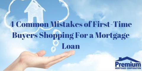 4 Common Mistakes of First-Time Buyers Shopping for a Mortgage Loan, Amherst, New York