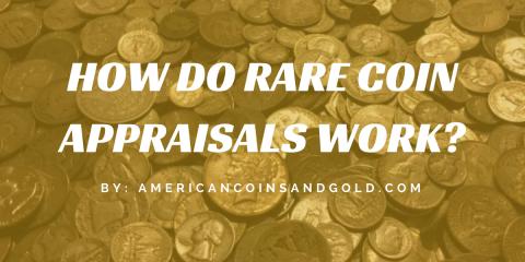 How Do Rare Coin Appraisals Work?, Deptford, New Jersey