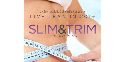 LifeSport Athletic Club Challenges YOU to Live Lean in 2019, Libertyville, Illinois