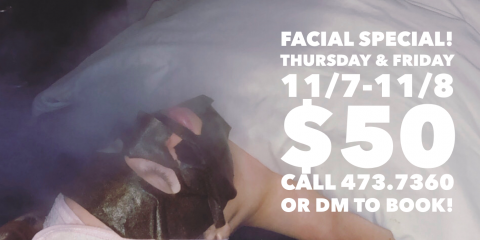 But first, GET A FACIAL ONLY $50 11/7-11/8, Rochester, New York