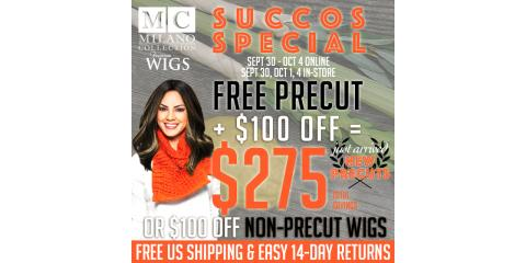 MILANO WIGS SALE STARTS TODAY! SAVE UPTO $ 275 + $50 COUPON, Los Angeles, California
