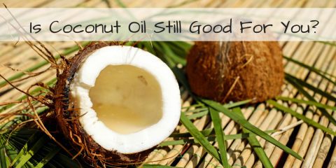 Is Coconut Oil Still Good For You?, Manhattan, New York