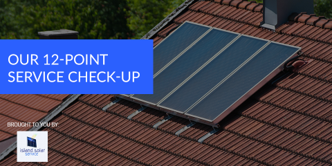 Let a 12-Point Checkup Keep Your Solar System Running Smoothly, Honolulu, Hawaii