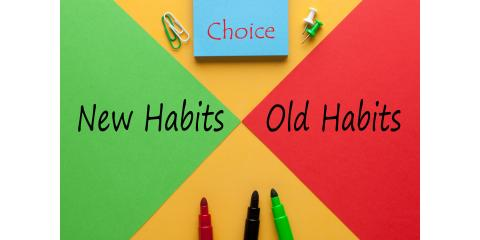 Six Powerful Ways to Build New Habits, Greensboro, North Carolina
