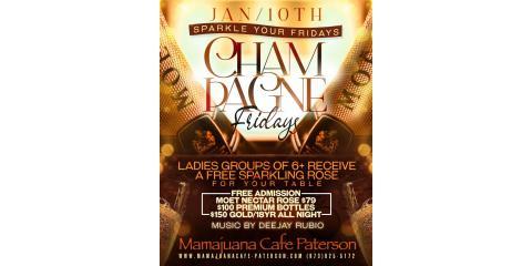 CHAMGPAGNE FRIDAYS- JAN 10th - MAMAJUANA CAFE PATERSON, Paterson, New Jersey