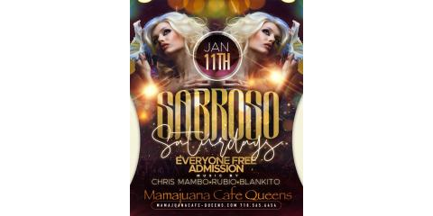 SABROSO SATURDAYS- JAN 11TH- MAMAJUANA CAFE QUEENS , New York, New York