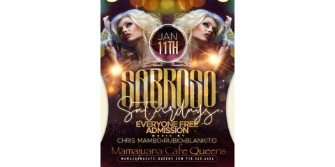 SABROSO SATURDAYS- JAN 11TH- MAMAJUANA CAFE QUEENS , New York, New York