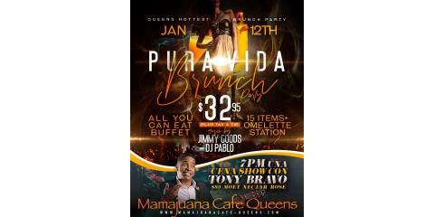 PURA VIDA BRUNCH PARTY - JAN 12TH - MAMAJUANA CAFE QUEENS , New York, New York