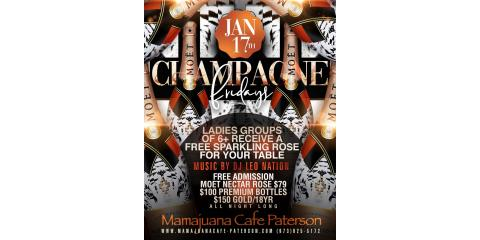 CHAMPAGNE FRIDAYS- JAN 17- MAMAJUANA CAFE PATERSON , Paterson, New Jersey