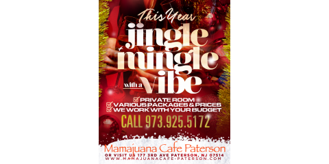 THIS YEAR JINGLE MINGLE WITH A VIBE- MAMAJUANA CAFE PATERSON, Paterson, New Jersey