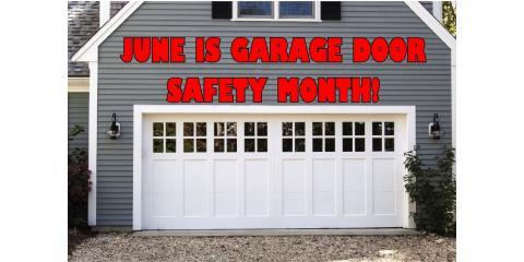 June is Garage Door Safety Month!, ,