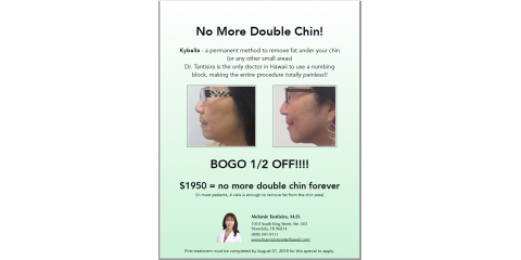 Kybella-BOGO 1/2 Off! Only $1950 for Full Treatment!, Honolulu, Hawaii