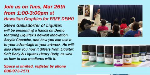 Liquitex Acrylic Gouache FREE DEMO!, Honolulu, Hawaii