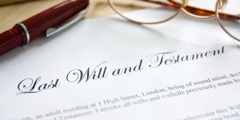 3 Reasons Why You Need to Make a Will Today, Hinesville, Georgia